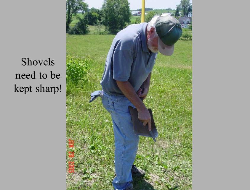 Shovels need to be kept sharp!