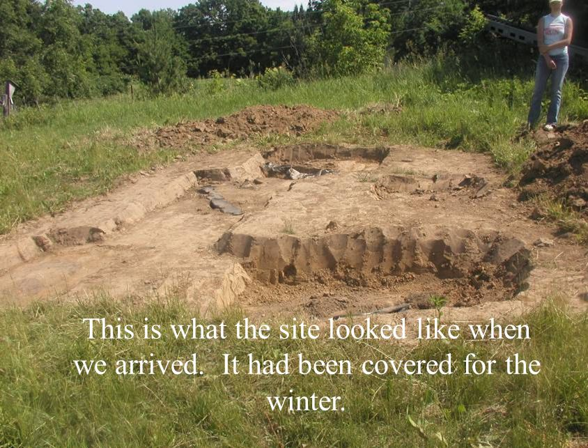 This is what the site looked like when we arrived. It had been covered for the winter.