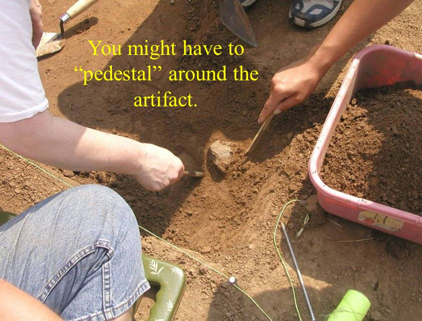 """You might have to """"pedestal"""" around the artifact."""