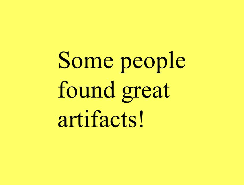 Some people found great artifacts!