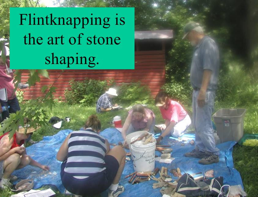 Flintknapping is the art of stone shaping.