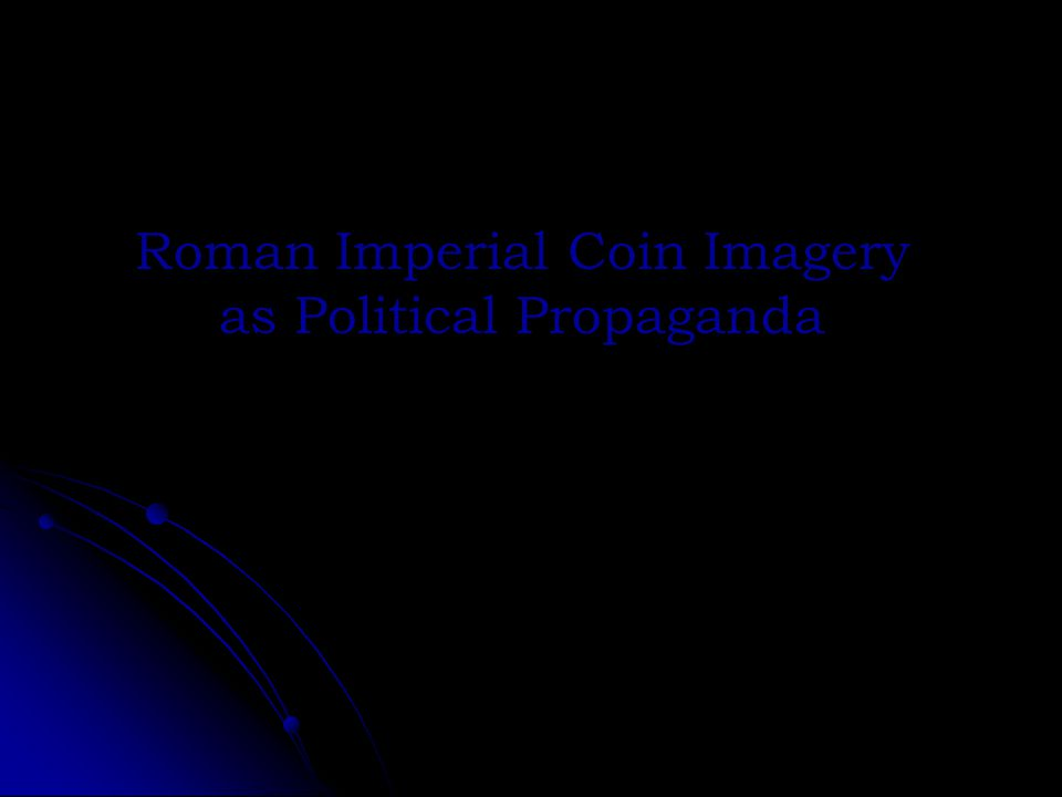 Roman Imperial Coin Imagery as Political Propaganda