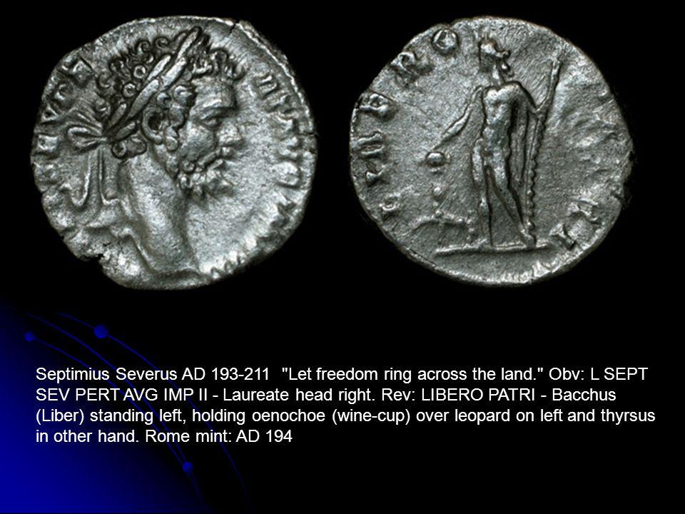 Septimius Severus AD 193-211 Let freedom ring across the land. Obv: L SEPT SEV PERT AVG IMP II - Laureate head right.