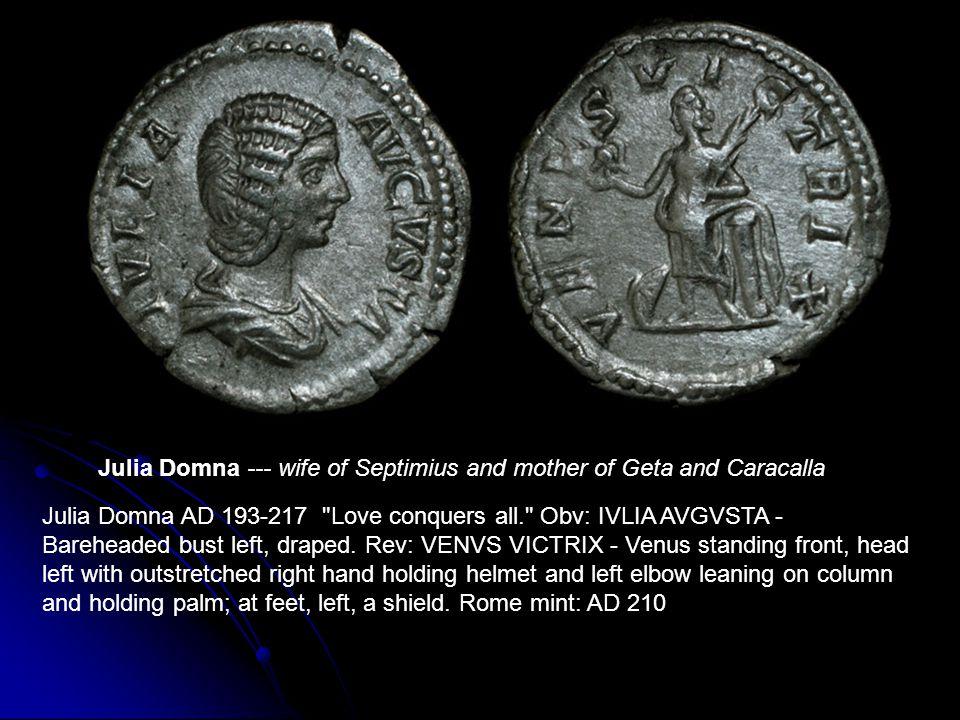 Julia Domna AD 193-217 Love conquers all. Obv: IVLIA AVGVSTA - Bareheaded bust left, draped.
