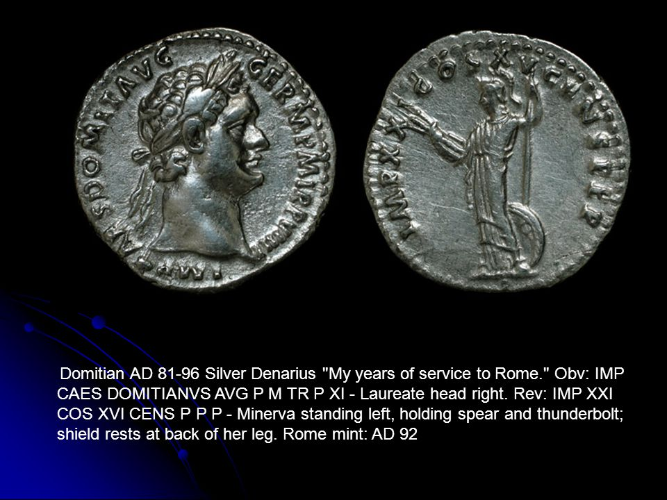 Domitian AD 81-96 Silver Denarius My years of service to Rome. Obv: IMP CAES DOMITIANVS AVG P M TR P XI - Laureate head right.