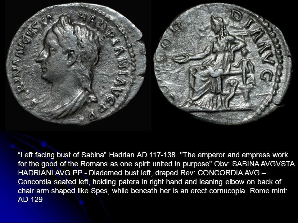 """""""Left facing bust of Sabina"""" Hadrian AD 117-138"""