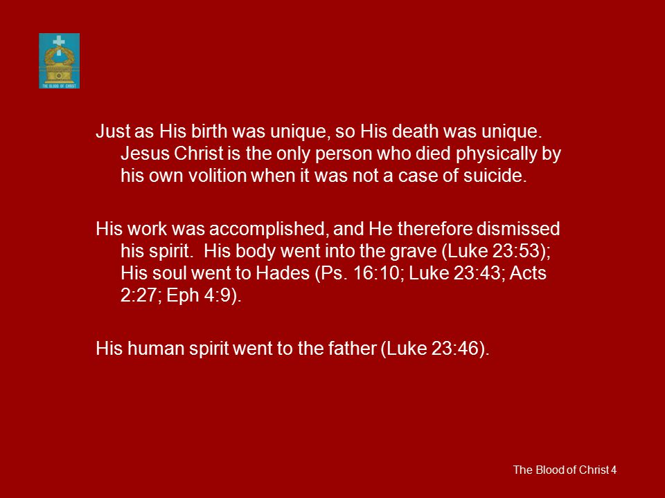 Just as His birth was unique, so His death was unique.