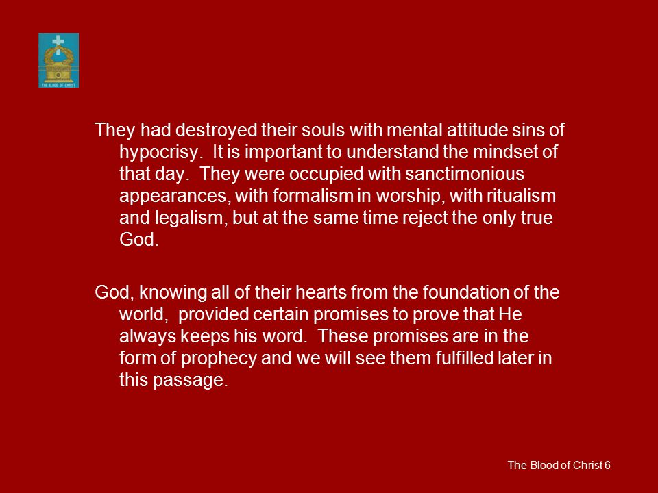They had destroyed their souls with mental attitude sins of hypocrisy.