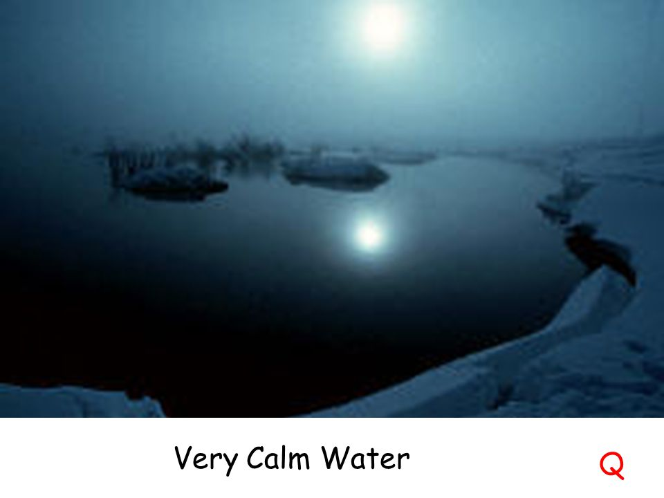 Calmer Water Calm Water