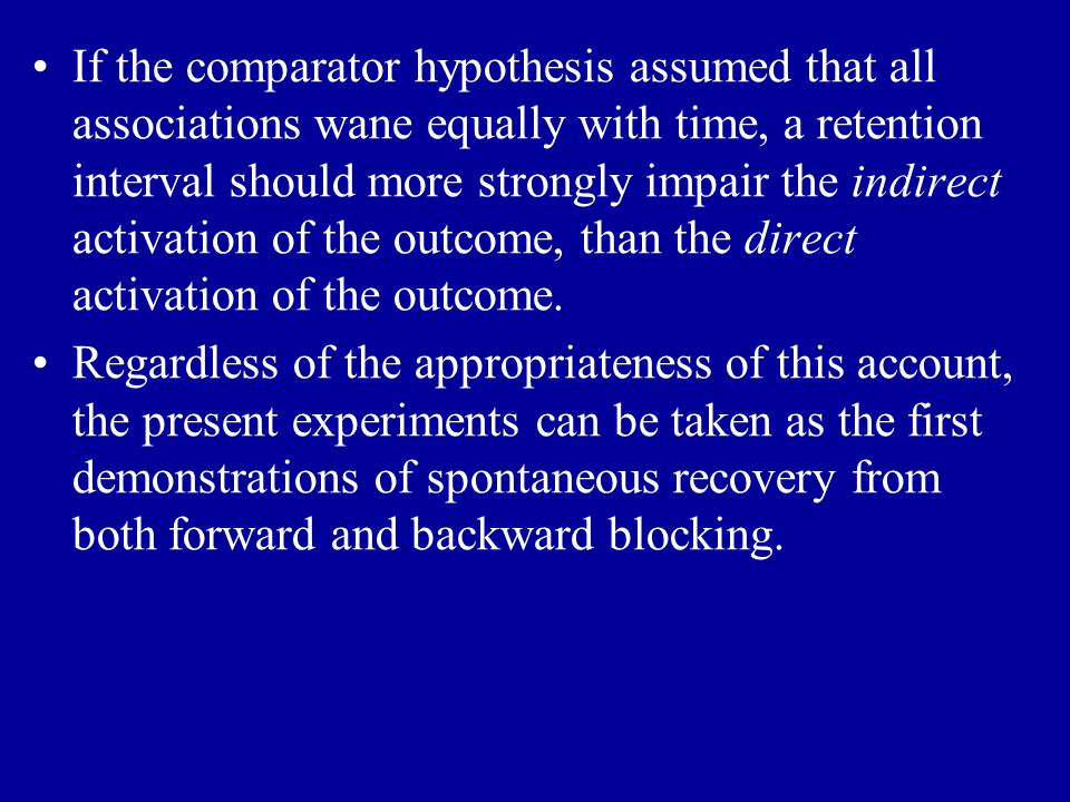 If the comparator hypothesis assumed that all associations wane equally with time, a retention interval should more strongly impair the indirect activ