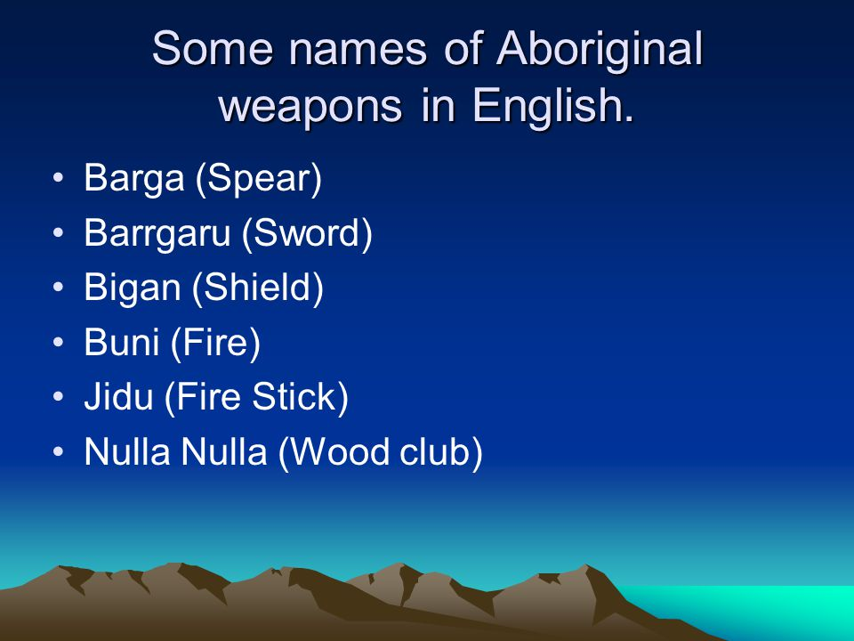 Some names of Aboriginal weapons in English.
