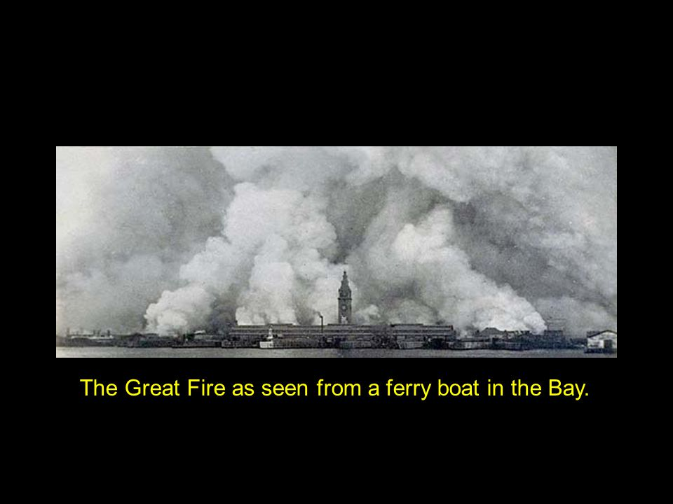 The Great Fire as seen from a ferry boat in the Bay.