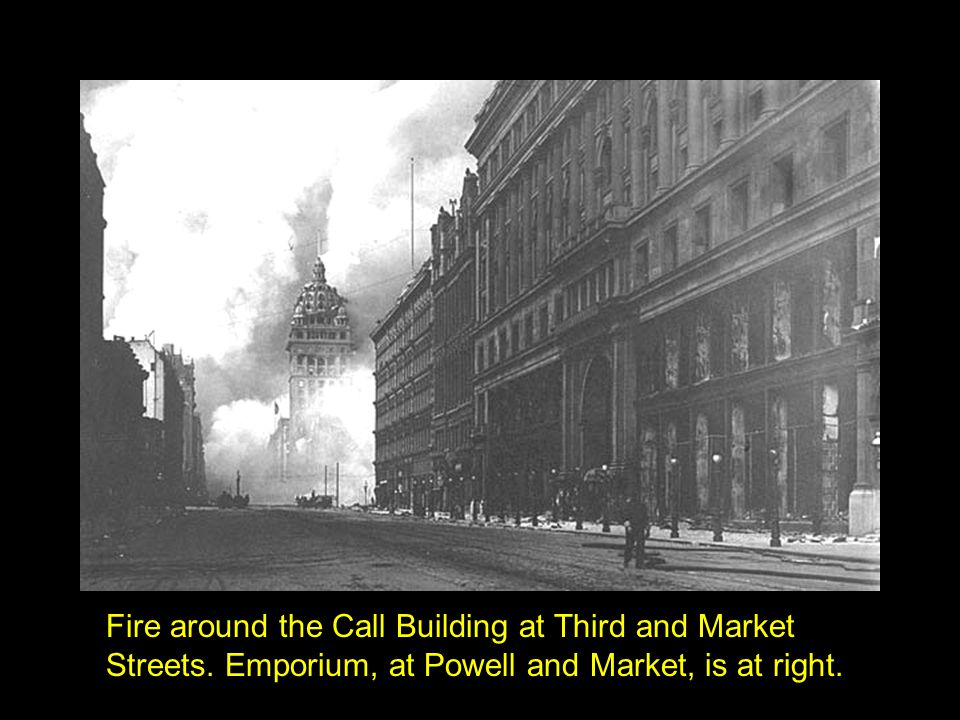 Fire around the Call Building at Third and Market Streets. Emporium, at Powell and Market, is at right.