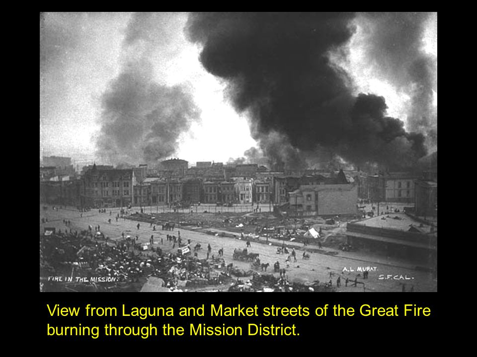 View from Laguna and Market streets of the Great Fire burning through the Mission District.