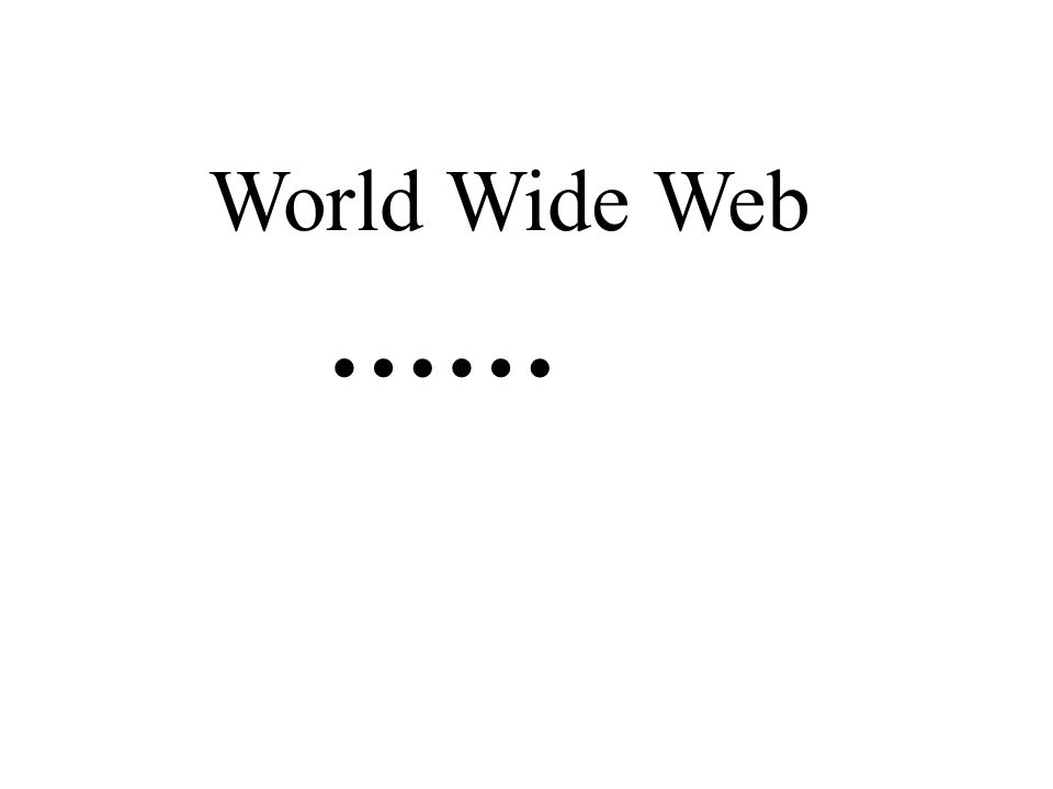 World Wide Web ……