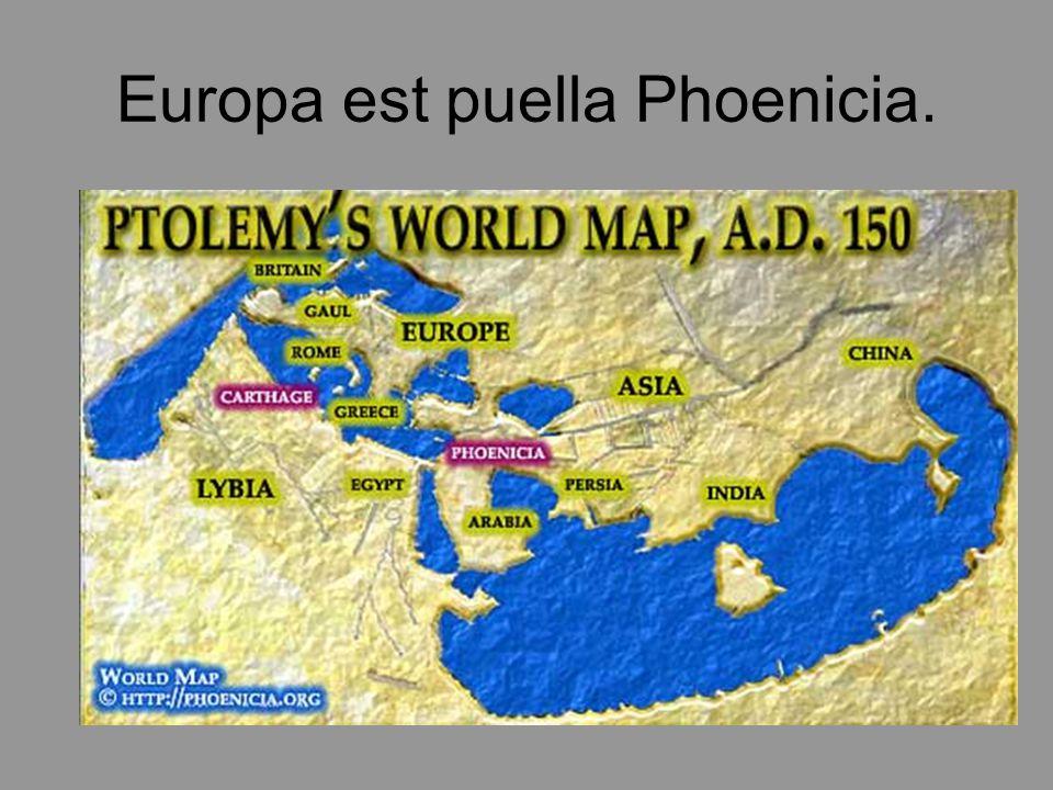 Europa est puella Phoenicia.
