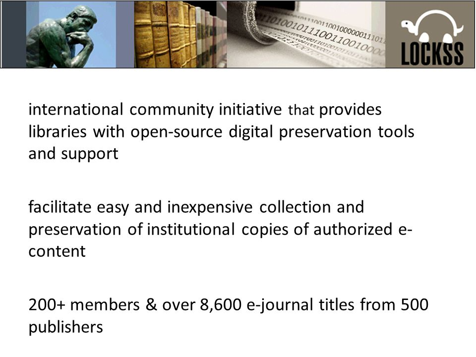 international community initiative that provides libraries with open-source digital preservation tools and support facilitate easy and inexpensive col
