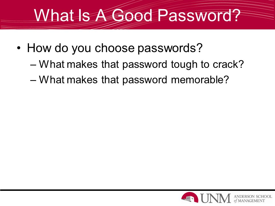 What Is A Good Password. How do you choose passwords.