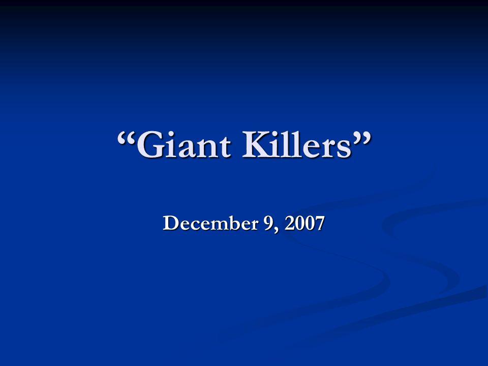 Giant Killers December 9, 2007