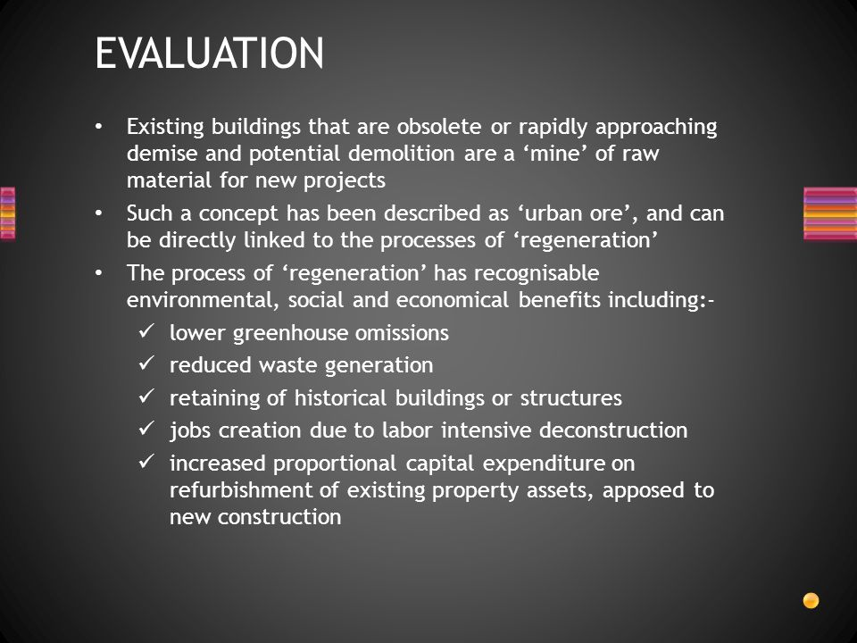 Rather than retrofit or refurbishment; consider the process of 'relocation' in the context of 'regeneration' Where a building or structure is no longer 'fit for purpose', 'adaptive reuse' is a desirable outcome; Langston's Adaptive Reuse Potential (ARP) model seeks to estimate a buildings finite life expectancy, supported by an assessment of its maintenance and restoration requirements, which linked to Atkinsons, 'Urban ideals and the mechanism of renewal' explores the concept of the 'stacking' From an environmental sustainability perspective, it is preferable to minimise new additions to the 'stack', but at the same time to remove those layers of poorer quality stock that absorbs excessive maintenance and operating resources.