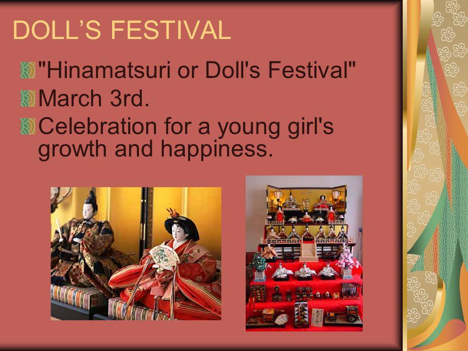 DOLL'S FESTIVAL Hinamatsuri or Doll s Festival March 3rd.
