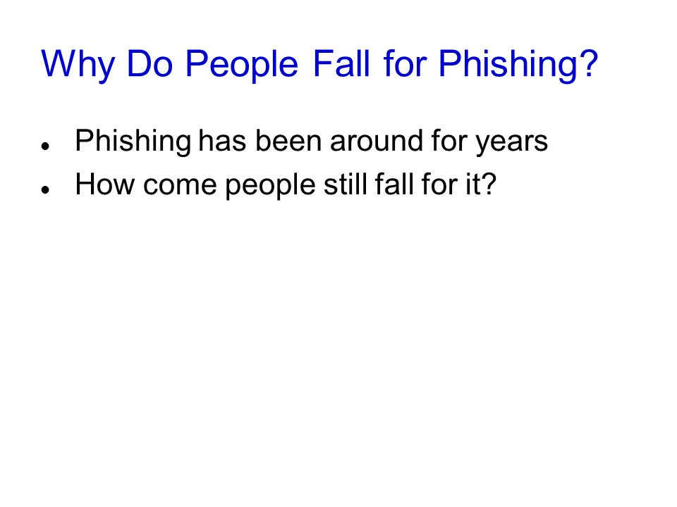 Why Do People Fall for Phishing.