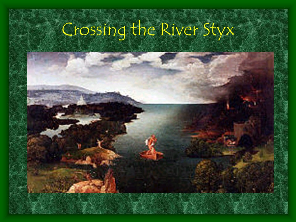 Crossing the River Styx