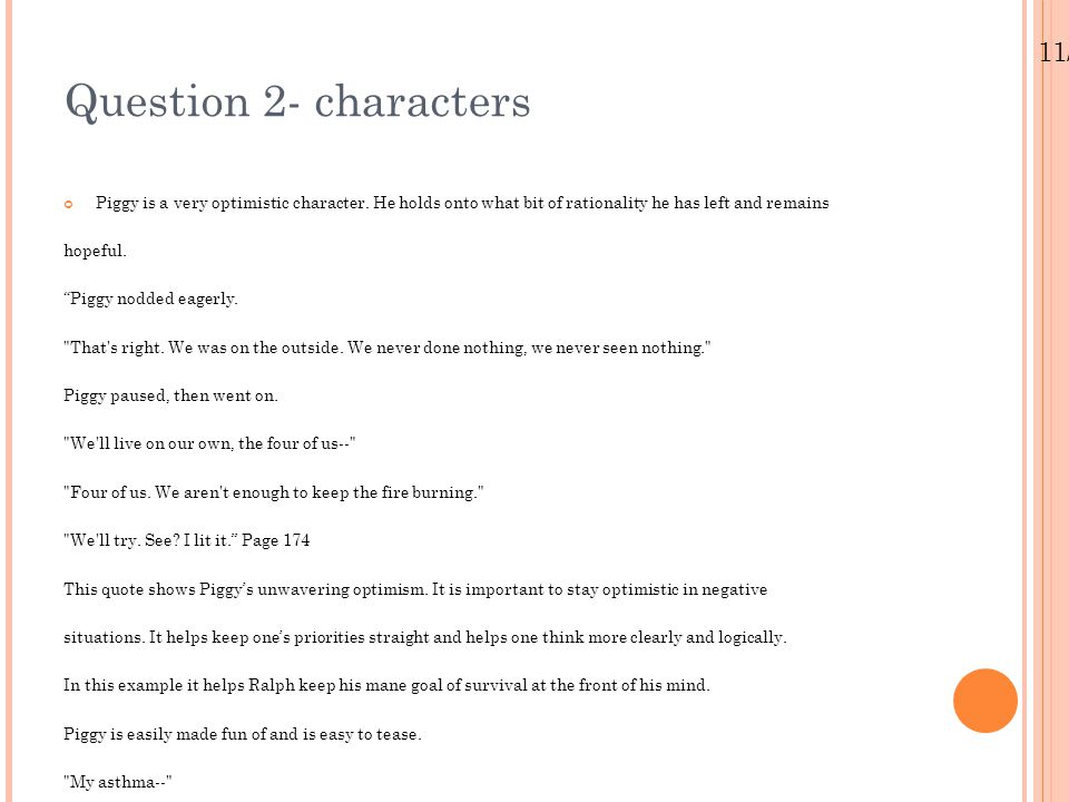 11/25/11 Question 2- characters Piggy is a very optimistic character.