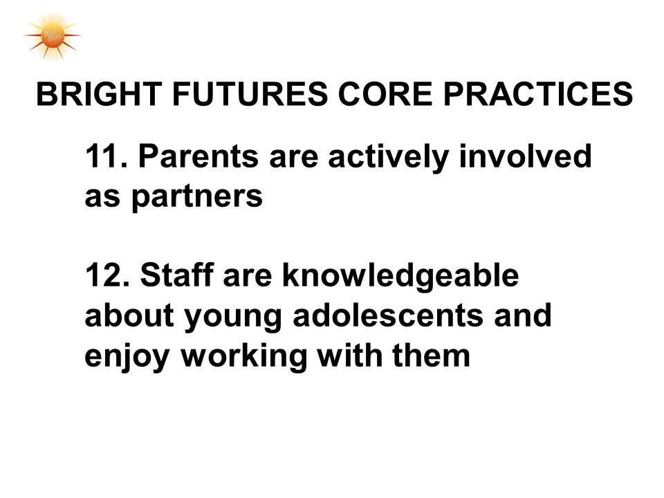 11.Parents are actively involved as partners 12.