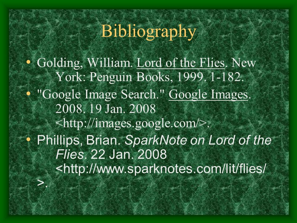 Bibliography Golding, William. Lord of the Flies.
