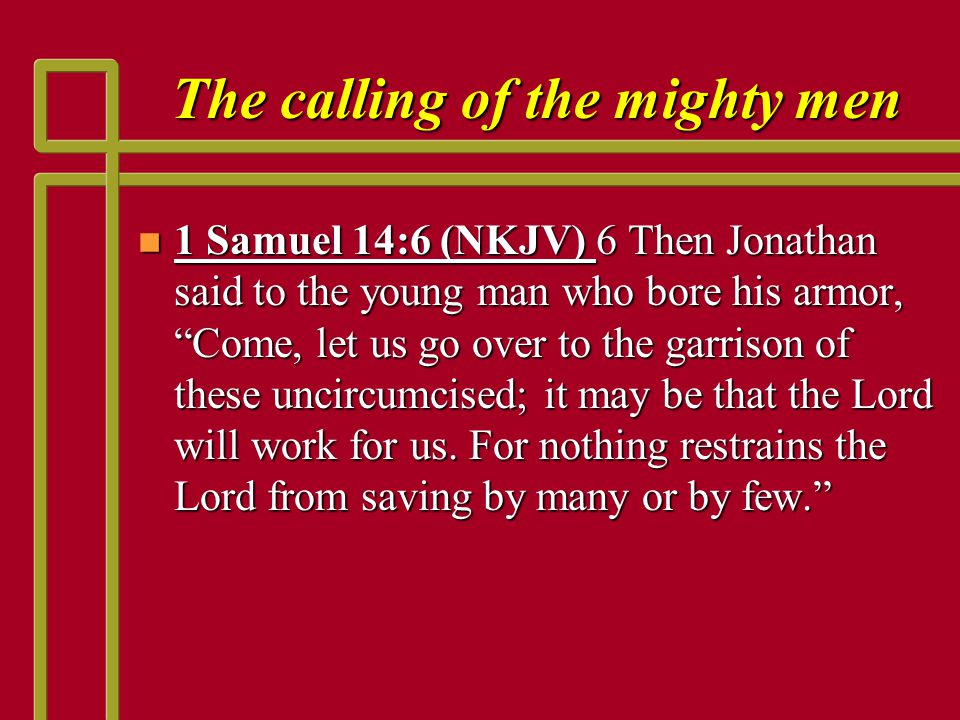 The qualities of the mighty men n 2 Samuel 23:11-12 (NKJV) 11 And after him was Shammah the son of Agee the Hararite.