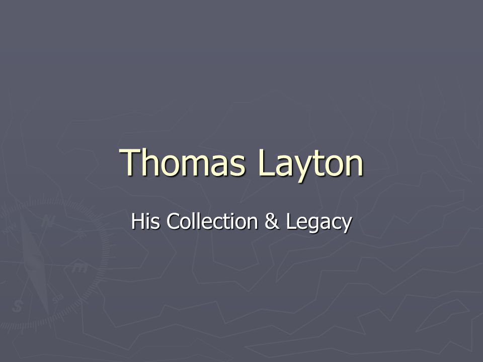 Thomas Layton His Collection & Legacy
