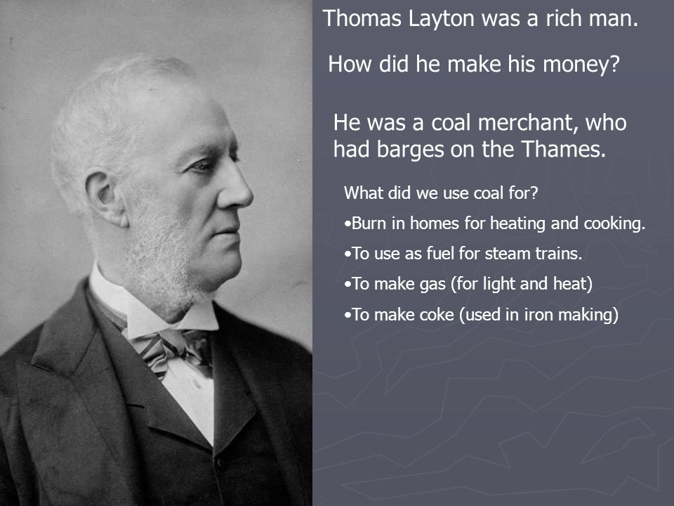 Thomas Layton was a rich man.How did he make his money.