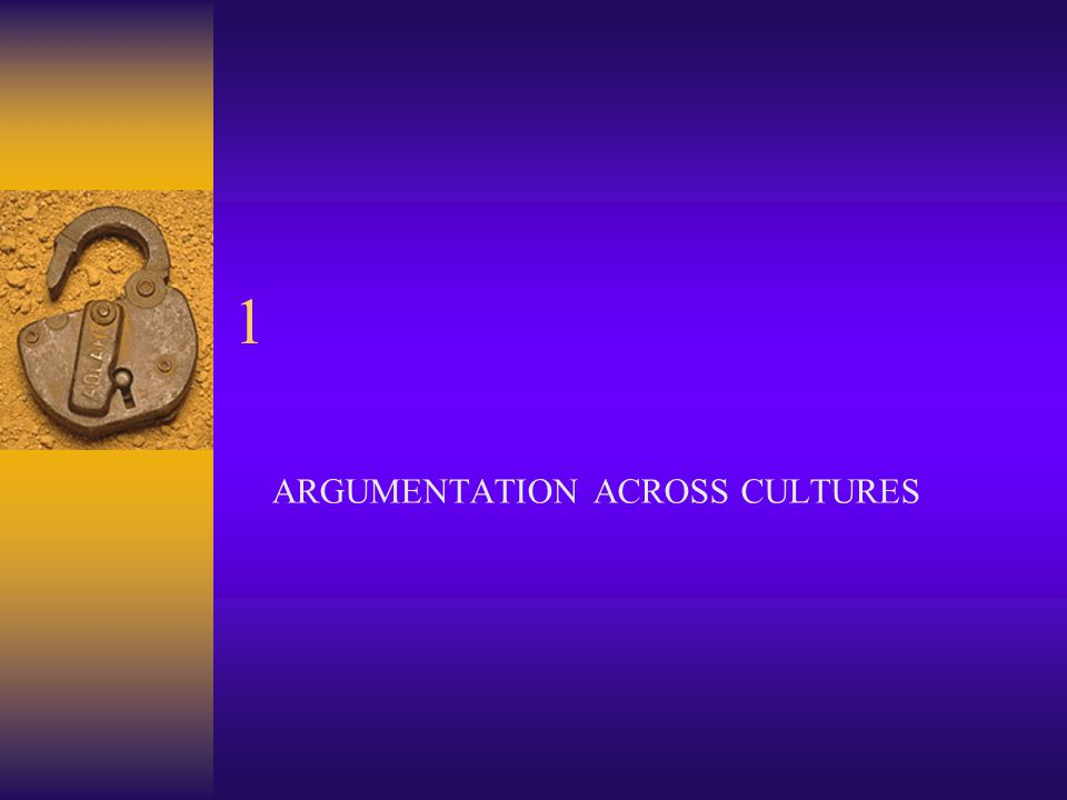 1 ARGUMENTATION ACROSS CULTURES