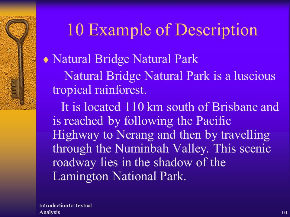 Introduction to Textual Analysis10 10 Example of Description  Natural Bridge Natural Park Natural Bridge Natural Park is a luscious tropical rainfore
