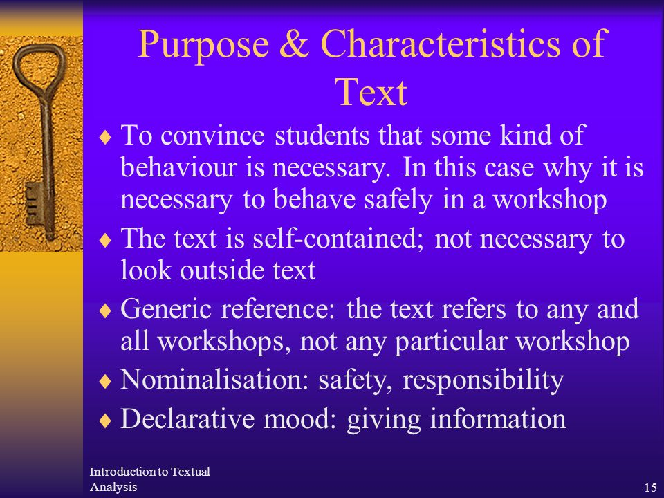 Introduction to Textual Analysis15 Purpose & Characteristics of Text  To convince students that some kind of behaviour is necessary.