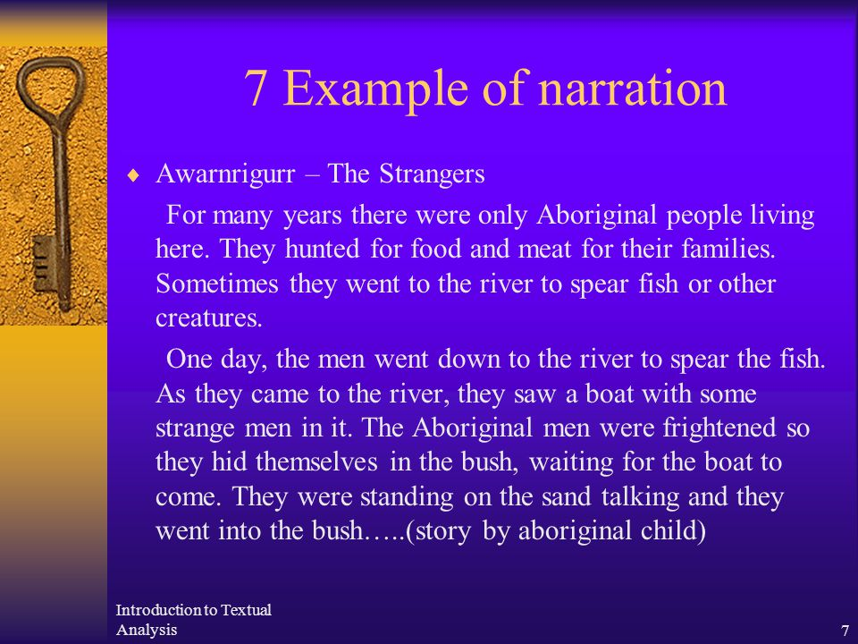 Introduction to Textual Analysis7 7 Example of narration  Awarnrigurr – The Strangers For many years there were only Aboriginal people living here.
