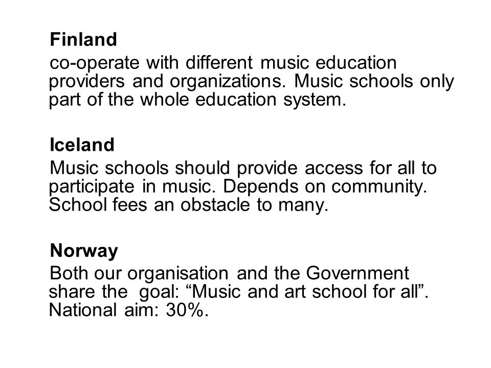 Finland co-operate with different music education providers and organizations.