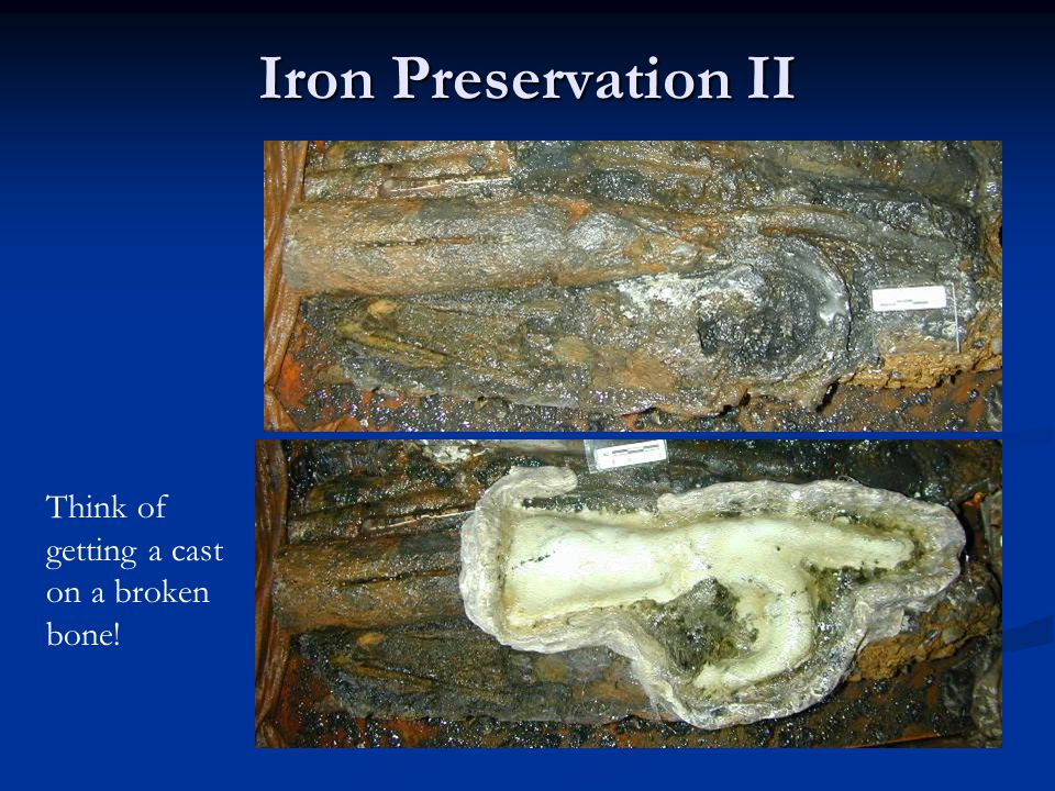 Iron Preservation II Think of getting a cast on a broken bone!