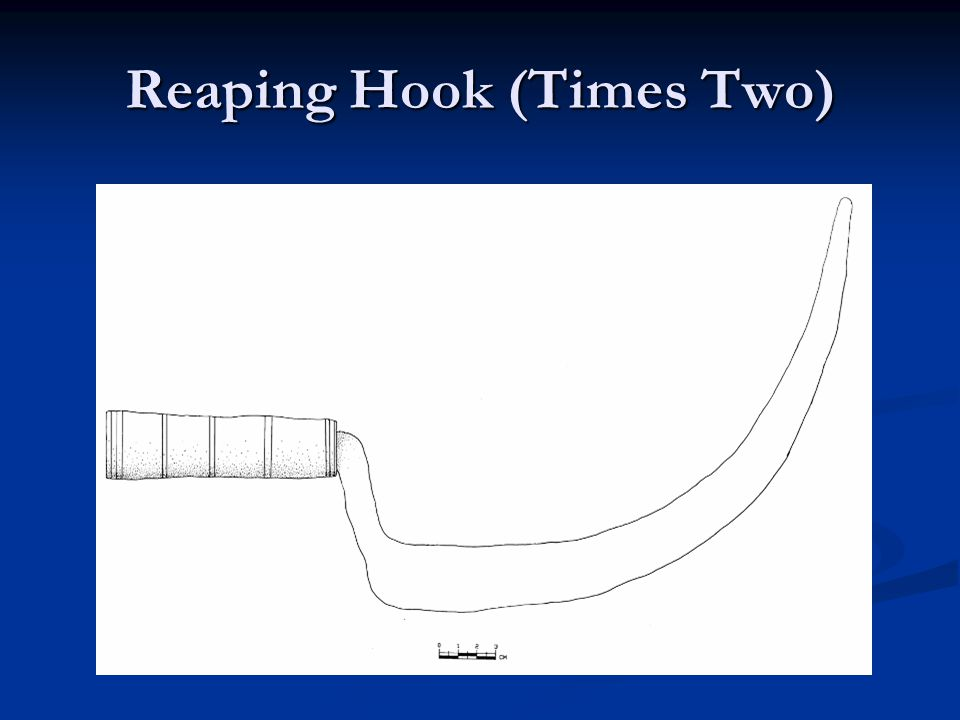 Reaping Hook (Times Two)