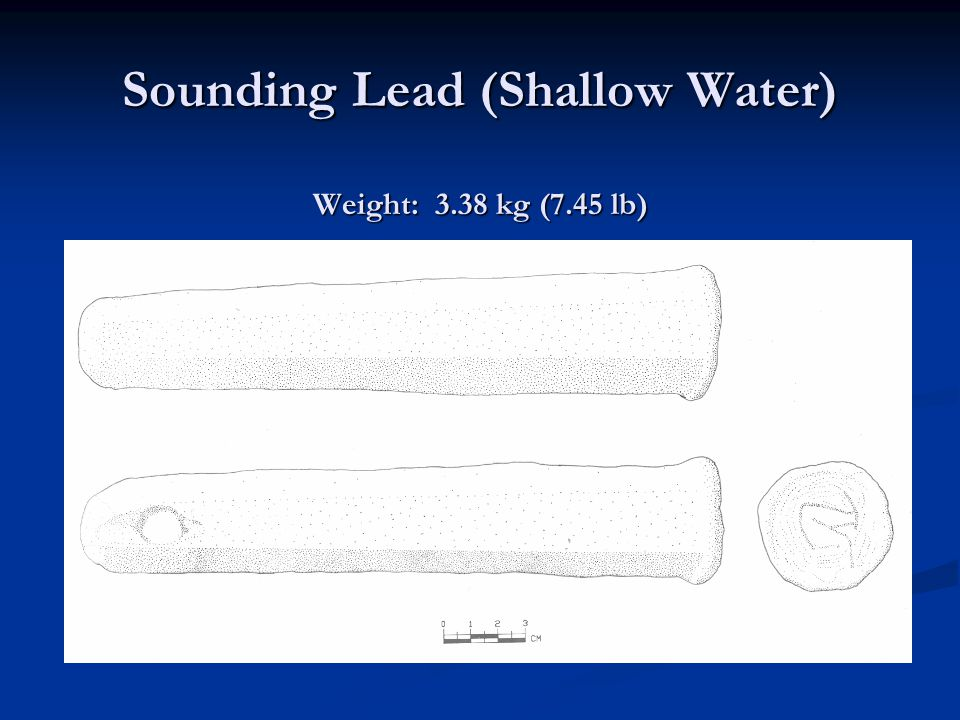 Sounding Lead (Shallow Water) Weight: 3.38 kg (7.45 lb)
