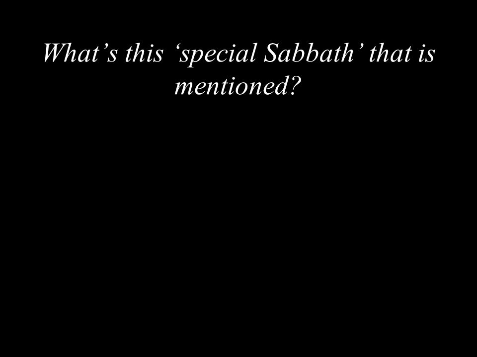What's this 'special Sabbath' that is mentioned