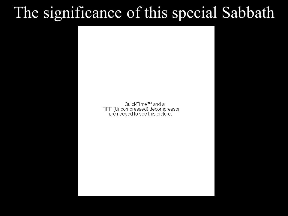 The significance of this special Sabbath