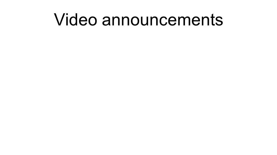Video announcements