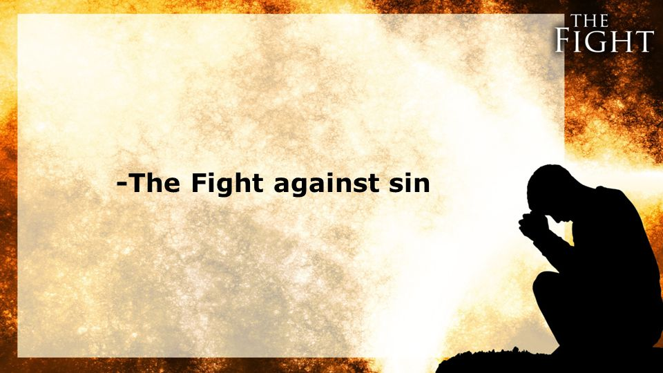 -The Fight against sin