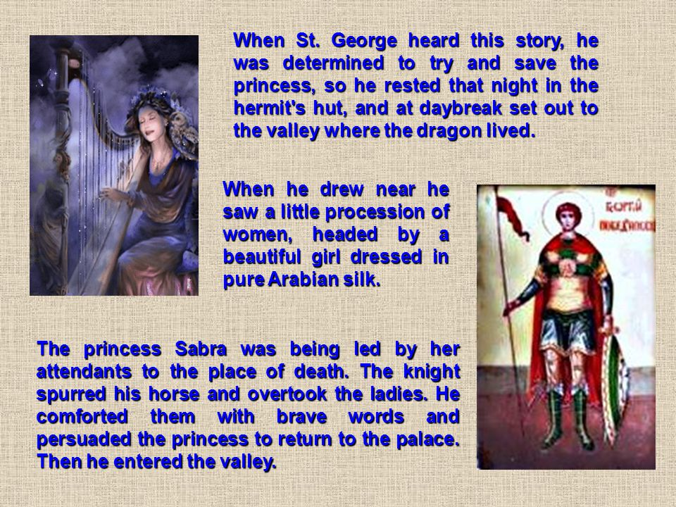 The princess Sabra was being led by her attendants to the place of death.
