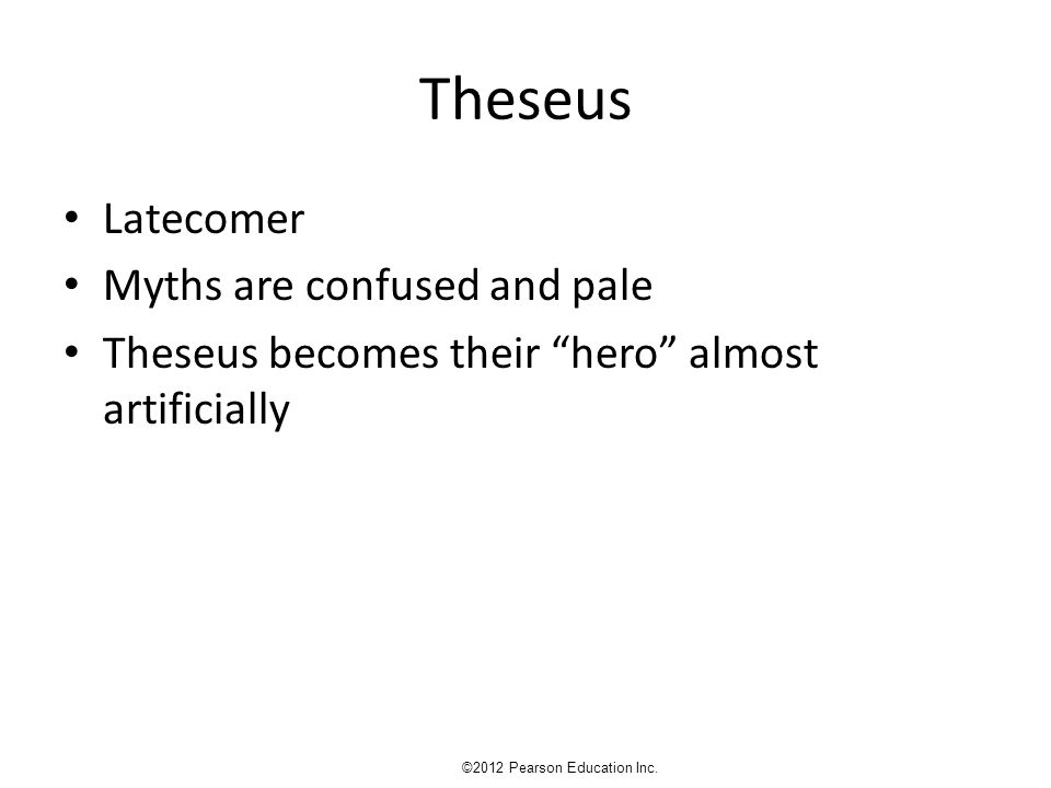 CEROPS, ERICHTHONIUS AND THE DAUGHTERS OF CECROPS ©2012 Pearson Education Inc.