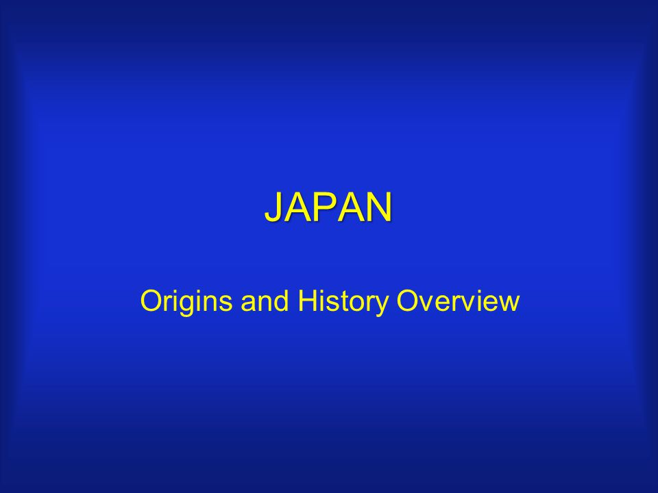 JAPAN Origins and History Overview