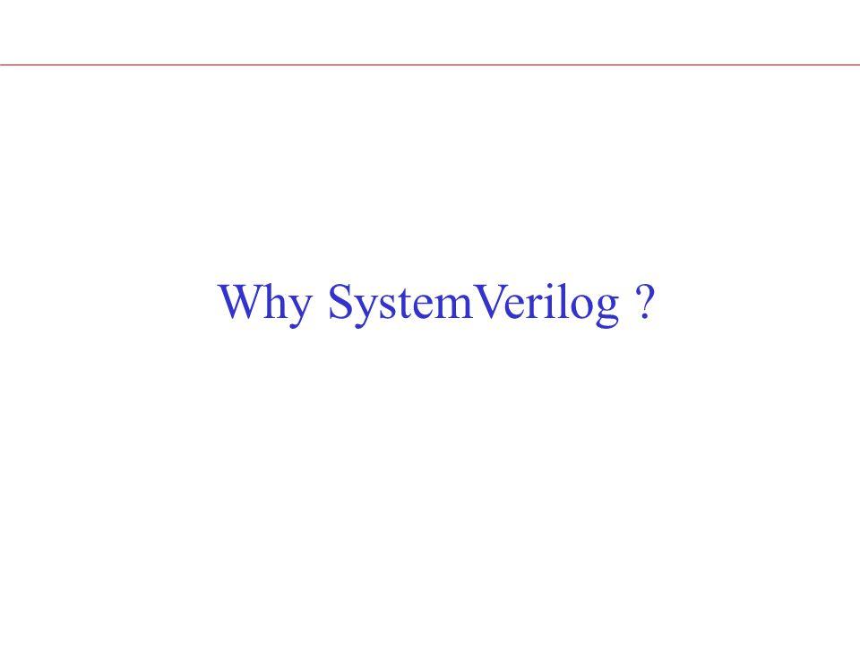 Why SystemVerilog ?