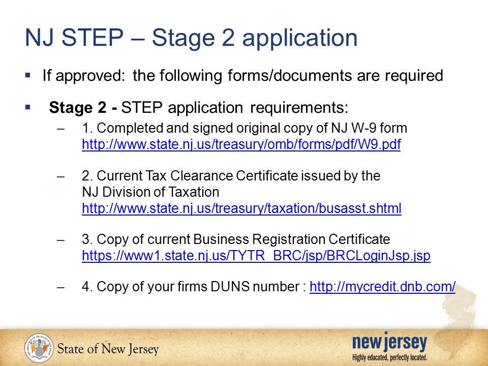  If approved: the following forms/documents are required  Stage 2 - STEP application requirements: –1.